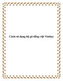 Cách sử dụng bộ gõ tiếng việt Vietkey