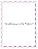 Cách xóa quảng cáo trên Windows 8