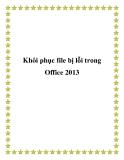 Khôi phục file bị lỗi trong Office 2013