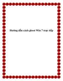 Hướng dẫn cách ghost Win 7 trực tiếp