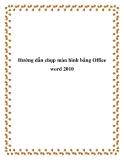 Hướng dẫn chụp màn hình bằng Office word 2010