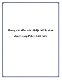 Hướng dẫn kiểm soát cài đặt thiết bị và sử dụng Group Policy: Giới thiệu