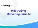 Bài thuyết trình về Môi trường Marketing quốc tế