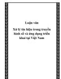 Luận văn Xử lý tín hiệu trong truyền hình số và ứng dụng triển khai tại Việt Nam