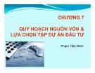 Chương 7: Quy hoạch nguồn vốn và lựa chọn tập dự án đầu tư