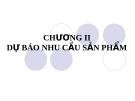 Bài giảng Quản trị tác nghiệp ( Đào Minh Anh) - Chương 2 Dự báo nhu cầu sản phẩm