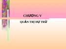 Bài giảng Quản trị tác nghiệp ( Đào Minh Anh) - Chương  5 Quản trị dự trữ