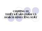 Bài giảng Quản trị tác nghiệp ( Đào Minh Anh) - Chương 3 Thiết kế sản phẩm và hoạch định công suất