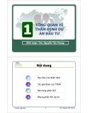 Bài giảng Tổng quan về thẩm định dự án đầu tư - ThS.Nguyễn Tấn Phong