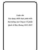 Luận văn Xây dựng chiến lược phát triển thị trường của Công ty Cổ phần Quốc tế Huy Hoàng 2011-2015