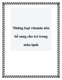 Những loại vitamin nên bổ sung cho trẻ trong mùa lạnh