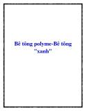 """Bê tông polyme-Bê tông """"xanh"""""""