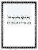 Phòng chống hội chứng đột tử SIDS ở trẻ sơ sinh