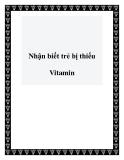 Nhận biết trẻ bị thiếu Vitamin