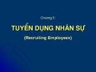 Bài giảng Quản trị nguồn nhân lực ( Lê Thị Thảo) - Chương 4 Tuyển dụng nhân sự