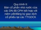Quy trình II: Bán cổ phần nhà nước của các DN đã CPH kết hợp với niêm yết/đăng ký giao dịch cổ phiếu tại các TTGDCK