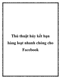 Thủ thuật hủy kết bạn hàng loạt nhanh chóng cho Facebook