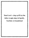 TuneCrawl – công cụ hỗ trợ tìm kiếm và nghe nhạc từ Spotify, YouTube và Soundcloud