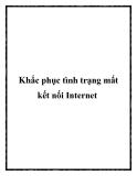 Khắc phục tình trạng mất kết nối Internet