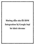 Hướng dẫn sửa lỗi IDM Integration bị Google loại bỏ khỏi chrome