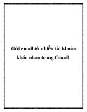 Gửi email từ nhiều tài khoản khác nhau trong Gmail