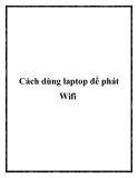 Cách dùng laptop để phát Wifi