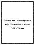 Mở file MS Office trực tiếp trên Chrome với Chrome Office Viewer