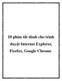 10 phím tắt dành cho trình duyệt Internet Explorer, Firefox, Google Chrome