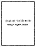 Đăng nhập với nhiều Profile trong Google Chrome