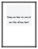 Nâng cao tầm vóc của trẻ em Việt: dễ hay khó?