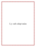 Truyện ngắn Ly cafe nhạt màu