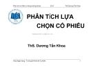 Bài giảng:  Phân tích và đầu tư chứng khoán - TS Dương Tấn Khoa