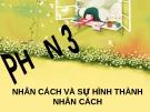 Bài giảng Tâm lý học - Chương 10 Nhân cách và sự hình thành nhân cách - GV. Nguyễn Xuân Long