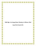 Thiết lập và sử dụng Home Sharing với iPhone, iPad hoặc iPod Touch (P2)