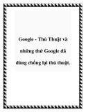 Google - Thủ Thuật và những thứ Google đã dùng chống lại thủ thuật.
