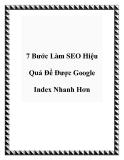 7 Bước Làm SEO Hiệu Quả Để Được Google Index Nhanh Hơn