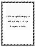 5 Lỗi seo nghiêm trọng có thể phá hủy vị trí xếp hạng của website