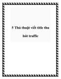 5 Thủ thuật viết title thu hút traffic