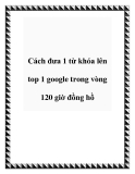 Cách đưa 1 từ khóa lên top 1 google trong vòng 120 giờ đồng hồ