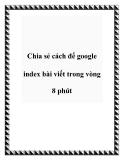 Chia sẻ cách để google index bài viết trong vòng 8 phút