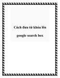 Cách đưa từ khóa lên google search box