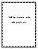 Cách tạo fanpage chuẩn trên google plus