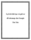 Lợi ích khi tạo và gửi sơ đồ sitemap cho Google Tin Tức