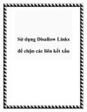 Sử dụng Disallow Links để chặn các liên kết xấu
