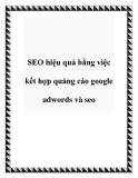 SEO hiệu quả bằng việc kết hợp quảng cáo google adwords và seo