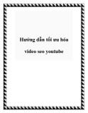 Hướng dẫn tối ưu hóa video seo youtube