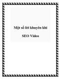 Một số lời khuyên khi SEO Video
