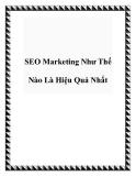 SEO Marketing Như Thế Nào Là Hiệu Quả Nhất