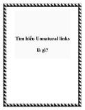 Tìm hiểu Unnatural links là gì?
