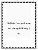 Sitelinks Google, đẹp như mơ, nhưng đời không là thơ..